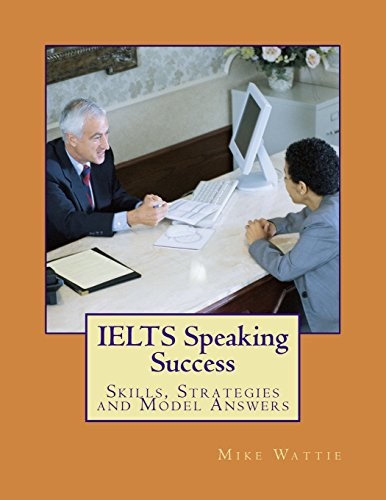 IELTS Speaking Success: Skills, Strategies and Model ...