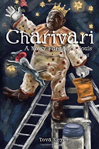 Charivari : A Noisy Parade of Souls: Tova Reyes