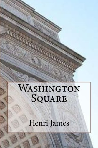 9781507823132: Washington Square: Volume 3 (Oeuvres de Henri James)