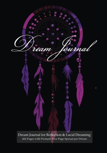 9781507823217: Dream Journal for Reflection and Lucid Dreaming 202 Pages with Prompts Two Page Spread per Dream: Ideal journal to inspire lucid dreaming, 7