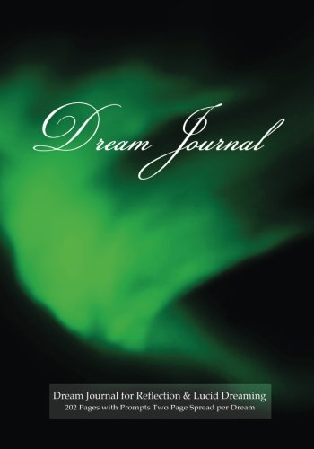 9781507823729: Dream Journal for Reflection and Lucid Dreaming 202 Pages with Prompts Two Page Spread per Dream: Ideal journal to inspire lucid dreaming, 7