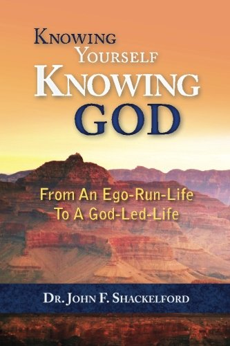 9781507824887: Knowing Yourself Knowing God: Moving from An Ego-Run-Life to a God-Led-Life