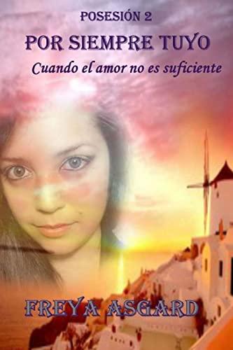 9781507830529: Por siempre tuyo: Cuando el amor no es suficiente (Posesin) (Volume 2) (Spanish Edition)