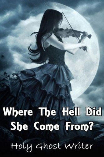 9781507831946: Where The Hell Did She Come From?