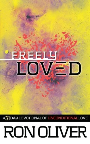 9781507834459: Freely Loved: A 31 Day Devotional of Unconditional Love