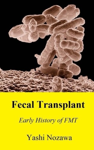 9781507834633: Fecal Transplant: Early History of FMT