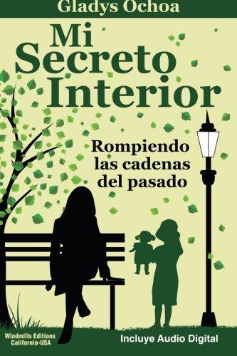 9781507835913: Mi Secreto Interior: Rompiendo las cadenas del pasado