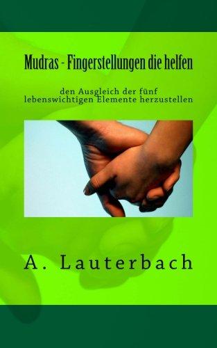 9781507836880: Mudras - Fingerstellungen die helfen: den Ausgleich der fünf lebenswichtigen Elemente herzustellen