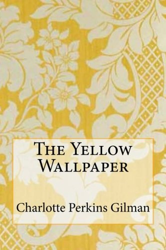 9781507839072: The Yellow Wallpaper