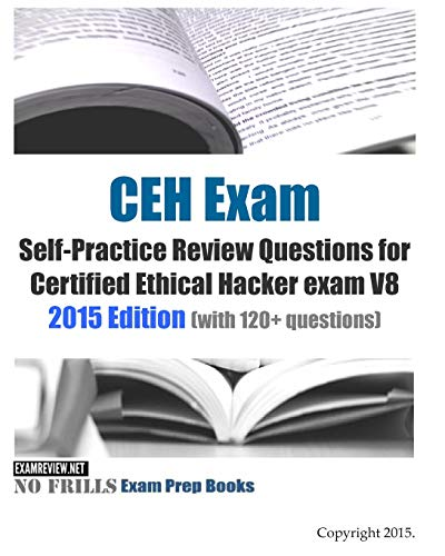 9781507839843: CEH Exam Self-Practice Review Questions for Certified Ethical Hacker exam V8: 2015 Edition (with 120+ questions)