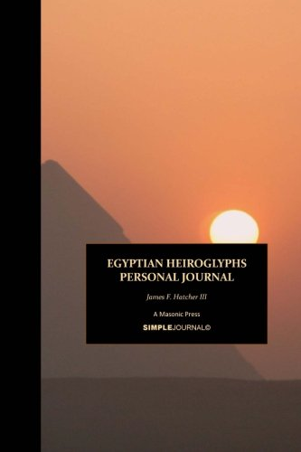 9781507841778: Egyptian Heiroglyphs Personal Journal (Egyptian Heiroglyphs SimpleBooks© Collection) (Volume 3)