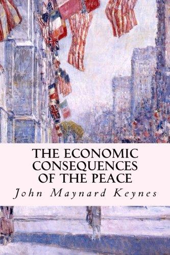 The Economic Consequences of the Peace: Maynard Keynes, John