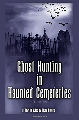 9781507843130: Ghost Hunting in Haunted Cemeteries: A How-To Guide