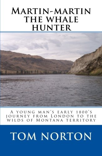 Martin-Martin the Whale Hunter (Paperback): Tom Norton