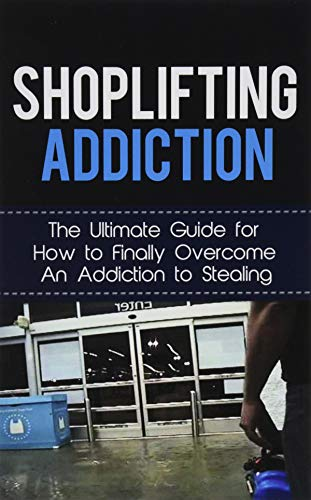 Shoplifting Addiction: The Ultimate Guide for How: Lincoln, Caesar