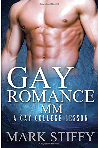 Gay Romance MM: A Gay College Lesson (Volume 1): Stiffy, Mark