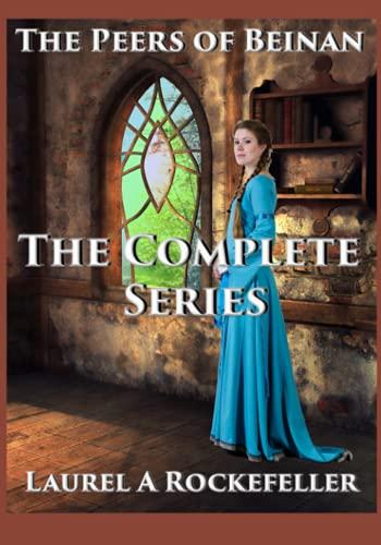 The Complete Series (The Peers of Beinan): Rockefeller, Laurel A.