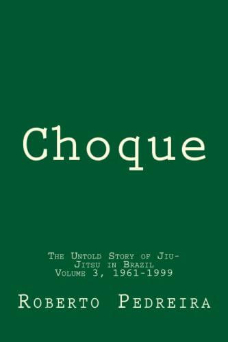 9781507851142: Choque Volume 3, 1961-1999: The Untold Story of Jiu-Jitsu in Brazil
