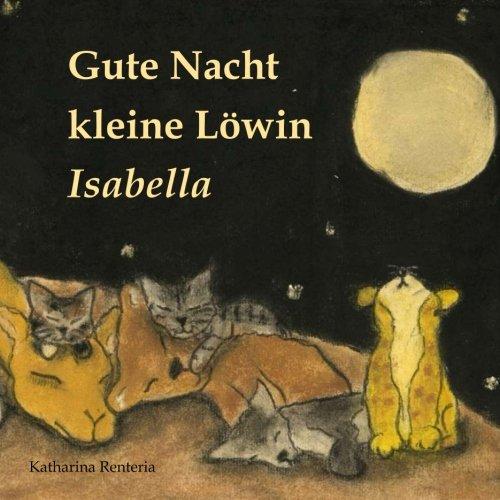 9781507852262: Gute Nacht kleine Löwin Isabella (German Edition)