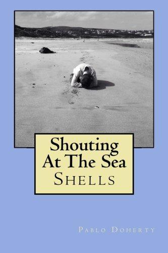 9781507852408: Shouting At The Sea: Shells