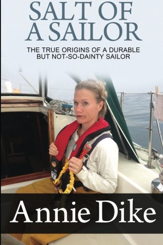 Salt of a Sailor: The true origins of a durable, but not-so-dainty sailor: Annie Dike