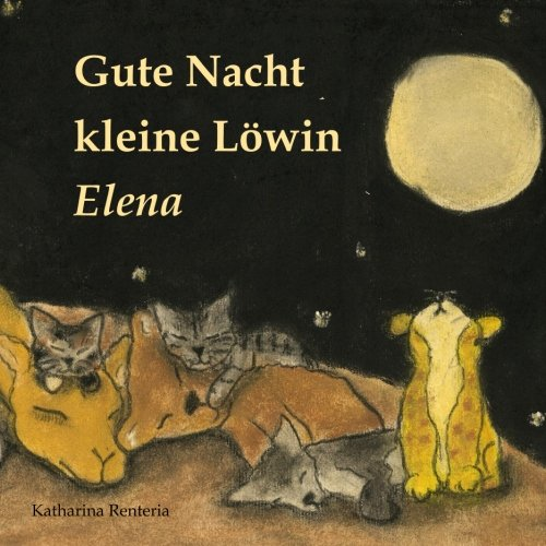 9781507854372: Gute Nacht kleine Löwin Elena (German Edition)