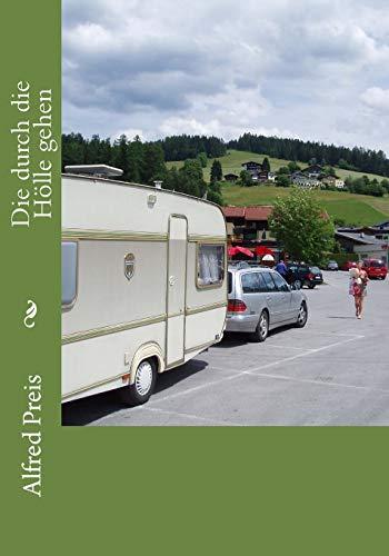9781507854419: Die durch die Hölle gehen: zurück zur Natur (German Edition)