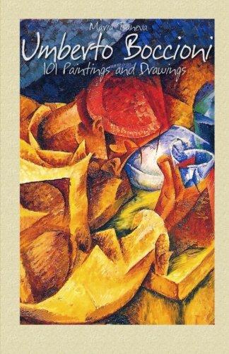 Umberto Boccioni: 101 Paintings and Drawing: Maria Tsaneva