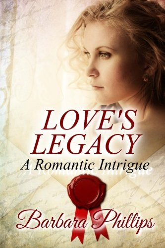 9781507855461: Love's Legacy: A Romantic Intrigue