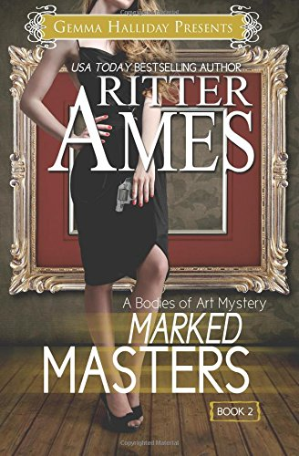 Marked Masters (Bodies of Art Mysteries) (Volume: Ames, Ritter