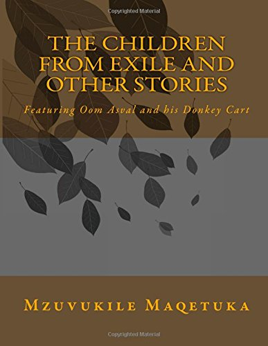 9781507857731: The Children From Exile and other Stories: Featuring Oom Asval and his Donkey Cart