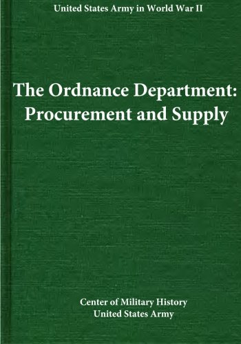 The Ordnance Department: Procurement and Supply (United States Army in World War II): Center of ...