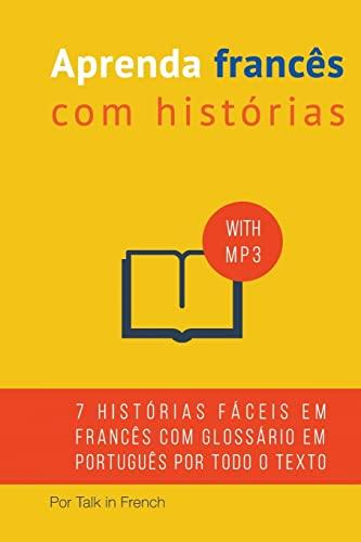 9781507858615: Aprenda Francês com Histórias: Aprimore sua proficiência na compreensão de leituras e áudios em francês (French Edition)