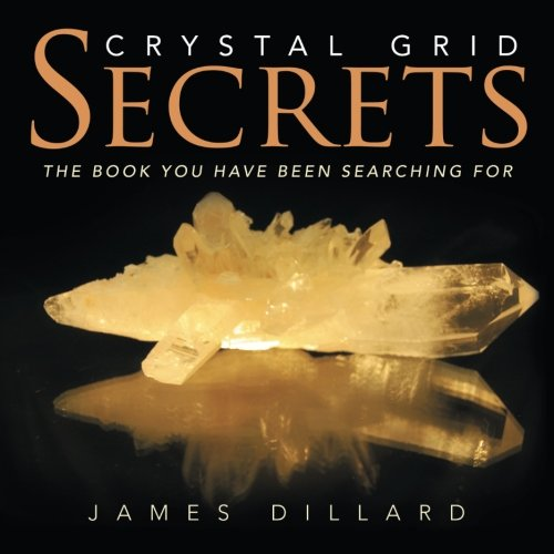 9781507861752: Crystal Grid Secrets: The book you have been searching for