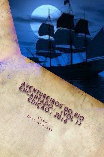 AVENTUREIROS DO RIO ENCANTADO (Vol 1) ADVENTURERS: Yca Câmus Dell