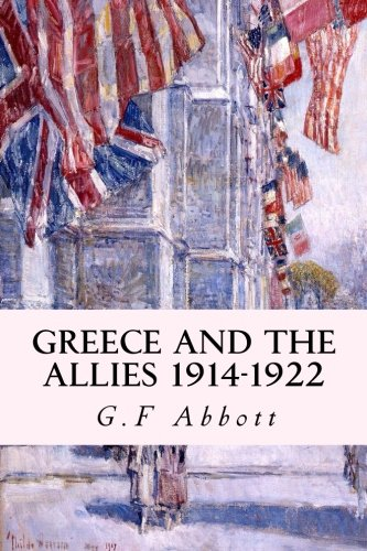 9781507867440: Greece and the Allies 1914-1922