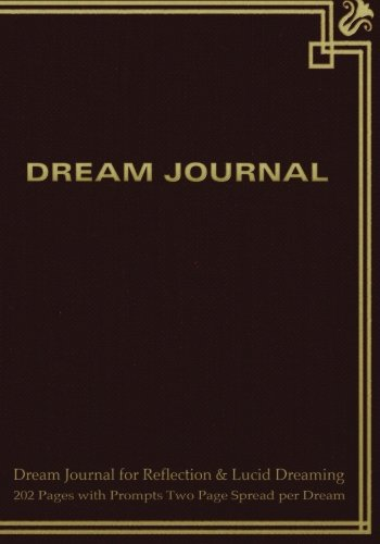 9781507867761: Dream Journal for Reflection and Lucid Dreaming 202 Pages with Prompts Two Page Spread per Dream: Ideal journal to inspire lucid dreaming, 7