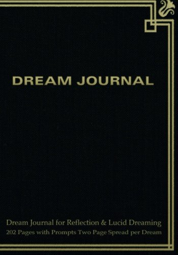 9781507867815: Dream Journal for Reflection and Lucid Dreaming 202 Pages with Prompts Two Page Spread per Dream: Ideal journal to inspire lucid dreaming, 7