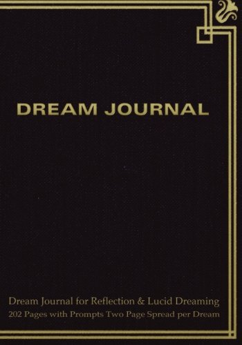 "9781507867884: Dream Journal for Reflection and Lucid Dreaming 202 Pages with Prompts Two Page Spread per Dream: Ideal journal to inspire lucid dreaming, 7""x10"" ... for jotting memories of dream with sketch"