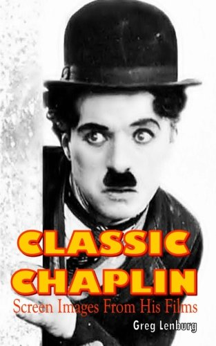 9781507869123: Classic Chaplin: Screen Images from His Films