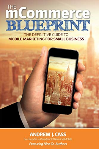 9781507869307: The mCommerce Blueprint: The Definitive Guide To Mobile Marketing For Small Business