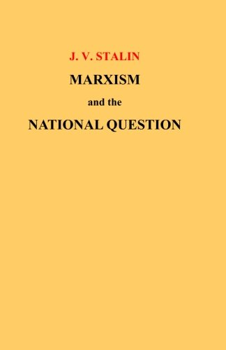 Marxism and the National Question (Paperback): J V Stalin