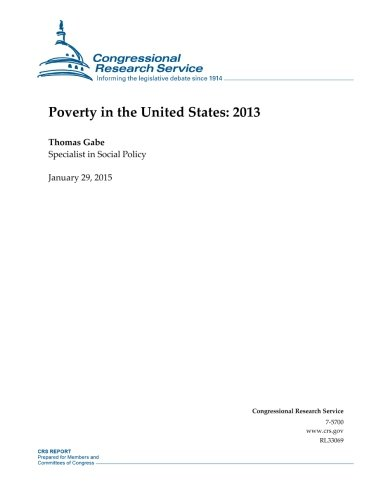 Poverty in the United States: 2013 (CRS Reports): Congressional Research Service