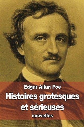 9781507870273: Histoires grotesques et sérieuses