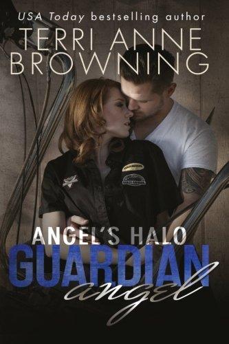 Angel's Halo: Guardian Angel (Angel's Halo MC Book 3) (Volume 3): Terri Anne Browning