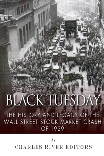 9781507871461: Black Tuesday: The History and Legacy of the Wall Street Crash of 1929