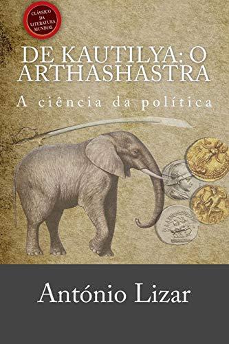 de Kautilya: O Arthashastra: A Ciencia Da: Antonio Lizar