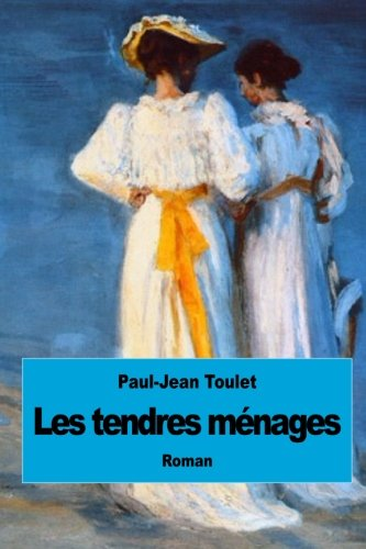 9781507872772: Les tendres ménages (French Edition)