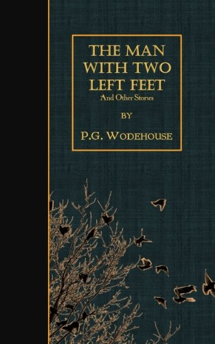 9781507873328: The Man with Two Left Feet: And Other Stories