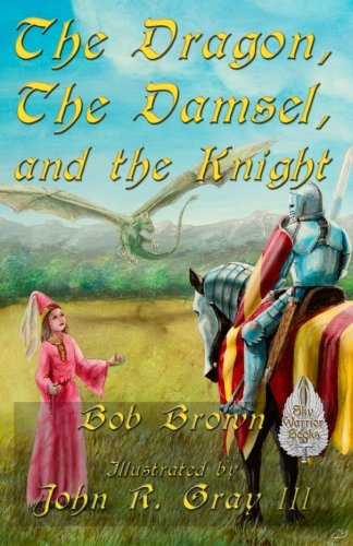 The Dragon, The Damsel, and the Knight: Brown, Bob